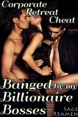 Corporate Retreat Cheat: Banged by my Billionaire Bosses (Dominant Male Cuckolding DP Erotica)