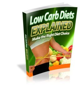 Low Carb Diets Explained - Make The Right Diet Choice
