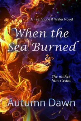 When the Sea Burned
