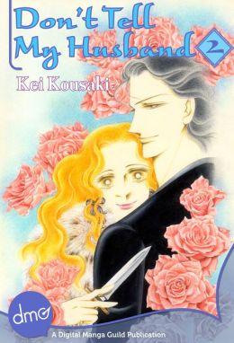 Don't Tell My Husband Vol. 2 (Josei Manga)