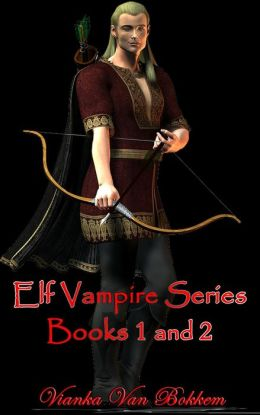 Elf Vampire Series Books 1 and 2