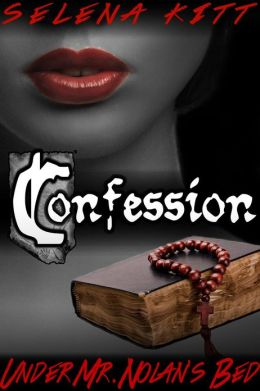 Confession (Under Mr.Nolan's Bed) (Erotic Taboo Historical 'New Adult' Romance Saga Trilogy)