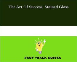 The Art Of Success: Stained Glass