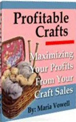 eBook about Profitable Crafts Volume 1 - Deciding What Types Of products To Create...