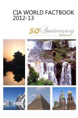 CIA World Factbook 2012-2013 50th Anniversary Edition