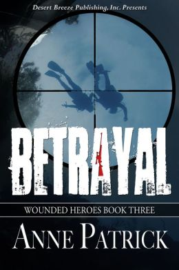Wounded Heroes Book Three: Betrayal