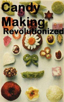 Candy-Making Revolutionized