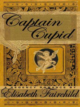 Captain Cupid, A Regency Romance