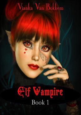 Elf Vampire Book 1