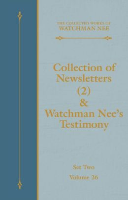 Collection of Newsletters (2) & Watchman Nee's Testimony