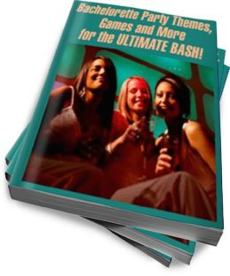 Bachelorette Party Themes, Games and More for the ULTIMATE BASH!