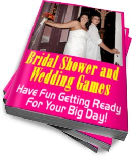Bridal Shower and Wedding Games: Have Fun Getting Ready For Your Big Day!