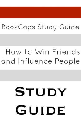 Study Guide: How to Win Friends and Influence People