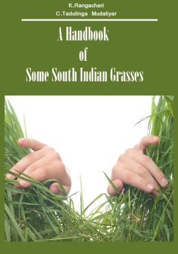 A Handbook of Some South Indian Grasses (Illustrated)