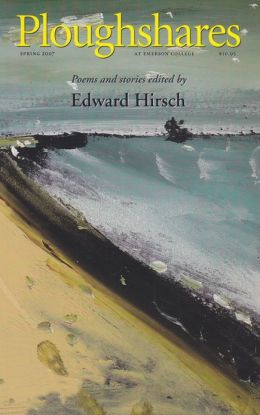 Ploughshares Spring 2007 Guest-Edited by Edward Hirsch