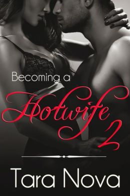 Becoming a Hotwife 2 (BBC Cuckold / Hotwife / Interracial Erotica)