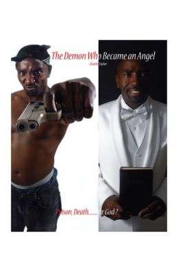The Demon Who Became an Angel: Prison, Death.......... or God?