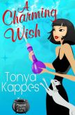Book Cover Image. Title: A Charming Wish, Author: Tonya Kappes