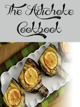 The Artichoke Cookbook (289 Recipes)