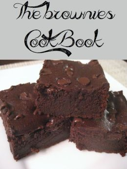 The Brownies Cookbook (233 Recipes)