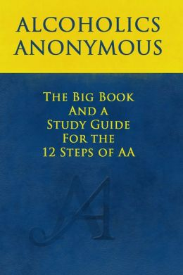 The Big Book and A Study Guide of the 12 Steps