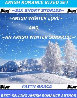 Amish Christian Romance Boxed Set: Six Short-Stories from Two Series