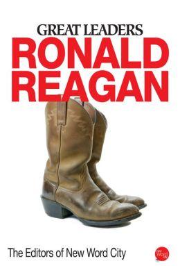 Great Leaders: Ronald Reagan