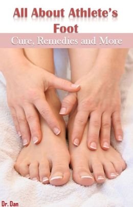 All About Athlete's Foot: Cure, Remedies and More