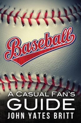 Baseball - A Casual Fan's Guide