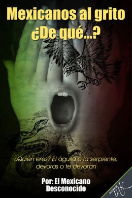 Mexicanos al grito ¿De qué…?
