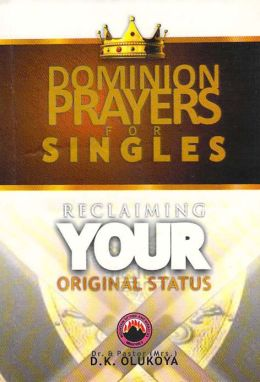 Dominion Prayers for Singles; Reclaiming your Original Status