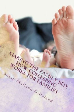 Making the Family Bed: How Cosleeping Works for Families