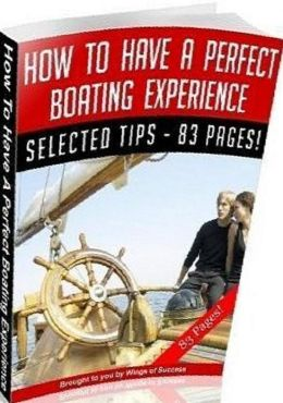 eBook about How To Have A Perfect Boating Experience - Fun And Friends On The Water