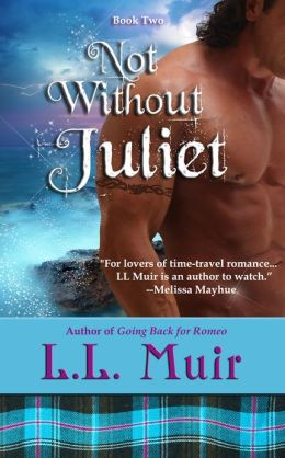 Not Without Juliet (A Scottish Time Travel Romance)