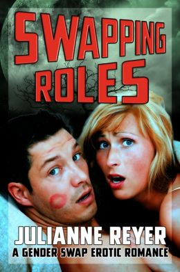 Swapping Roles (A Gender Swap Erotica / Erotic Romance)