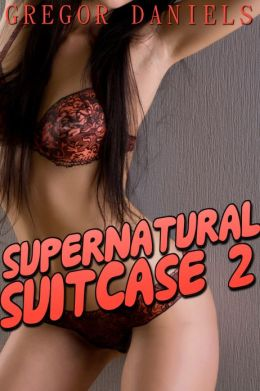 Supernatural Suitcase 2 (Gender Transformation Erotica)