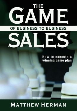The Game of Business to Business Sales