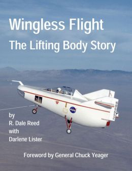 NASA's Wingless Flight: The Lifting Body Story (Annotated & Illustrated)