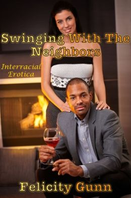 Swinging With The Neighbors (interracial erotica short story) by
