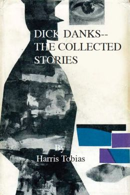 Dick Danks--The Collected Stories