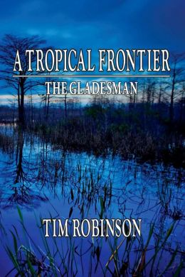 A Tropical Frontier: The Gladesman