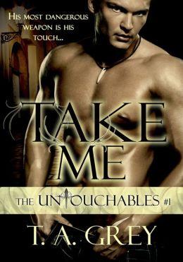 Take Me: The Untouchables #1 (paranormal erotic romance)