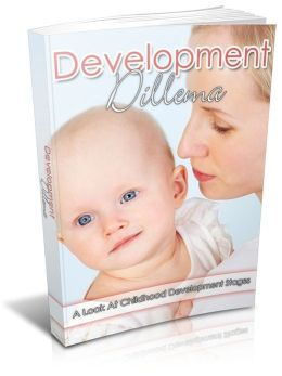 Development Dilemma - A Look At Childhood Development Stages