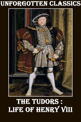 THE TUDORS: LIFE OF HENRY VIII with Love Letters of Henry VIII to Anne Boleyn
