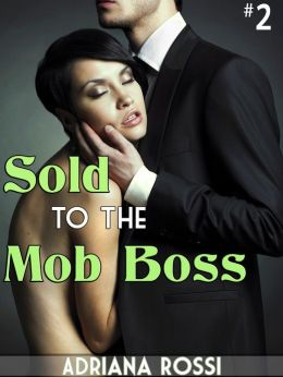 Sold to the Mob Boss Part 2 (Virgin Breeding Sex Slave) (Reluctant Breeding)