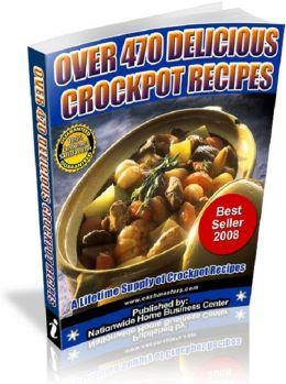 Over 470 Delicious Crockpot Recipes