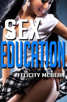 Sex Education (Rough Virgin Student Erotica)