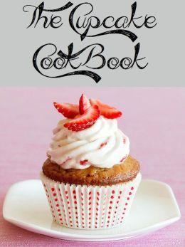 The Cupcake Cookbook (103 Recipes)