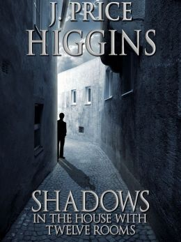 Shadows in the House With Twelve Rooms