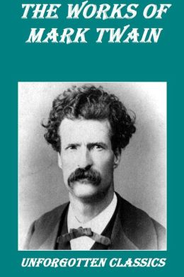 THE COMPLETE NOVELS OF MARK TWAIN AND THE COMPLETE BIOGRAPHY OF MARK TWAIN